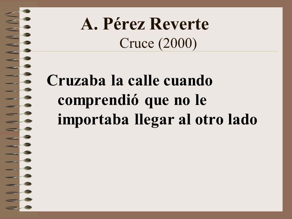 A. Pérez Reverte Cruce (2000)
