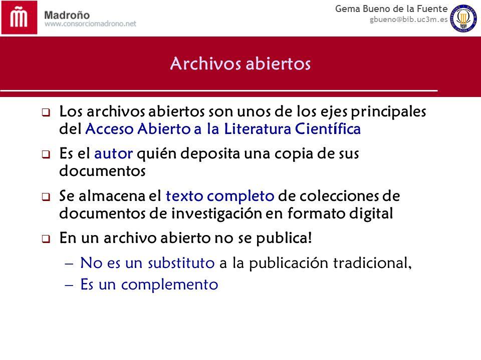 Archivos abiertos Los archivos abiertos son unos de los ejes principales del Acceso Abierto a la Literatura Científica.