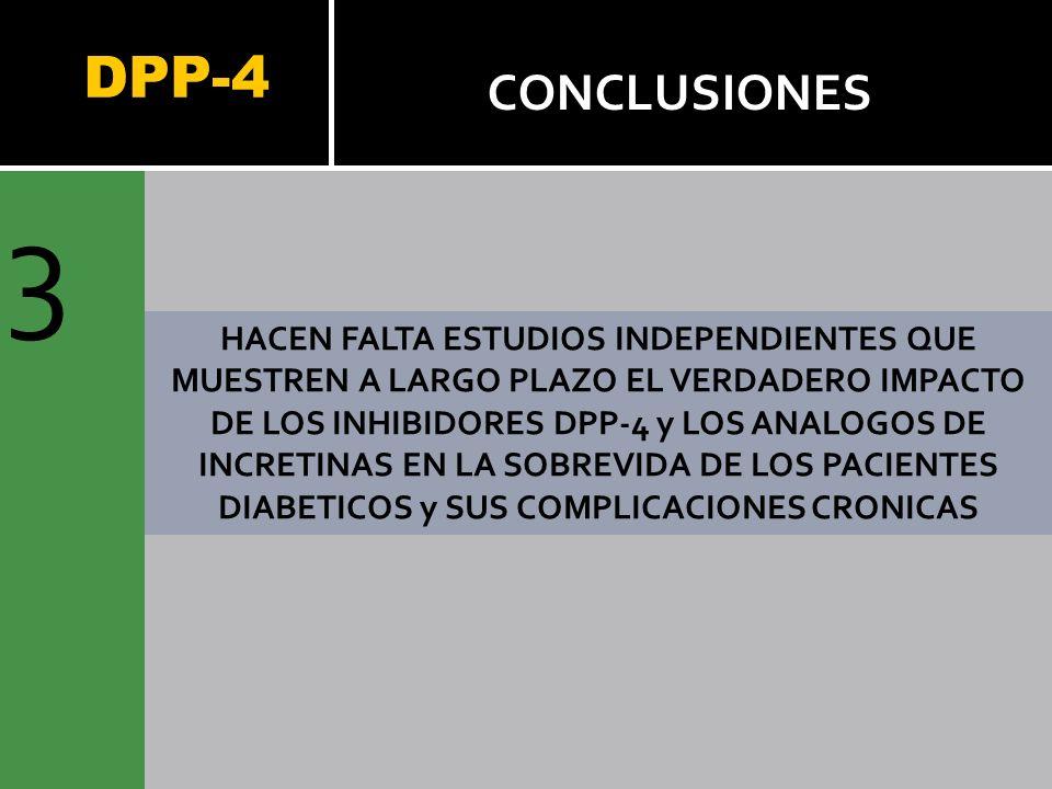 3 DPP-4 CONCLUSIONES HACEN FALTA ESTUDIOS INDEPENDIENTES QUE