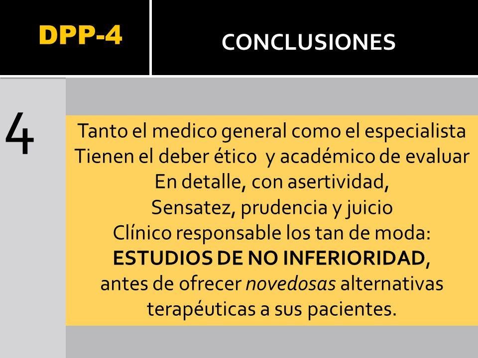 4 DPP-4 CONCLUSIONES Tanto el medico general como el especialista