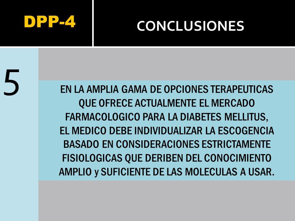 5 DPP-4 CONCLUSIONES EN LA AMPLIA GAMA DE OPCIONES TERAPEUTICAS