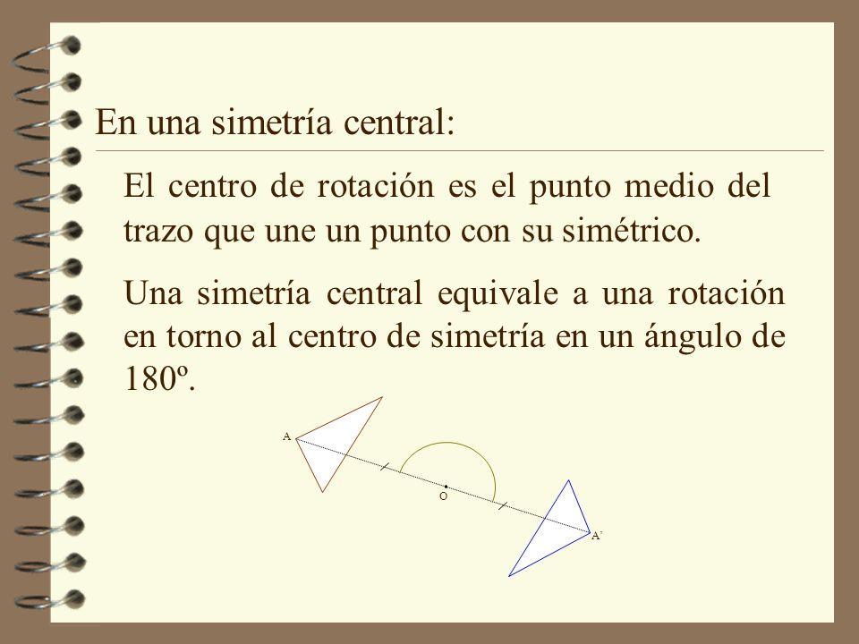 En una simetría central: