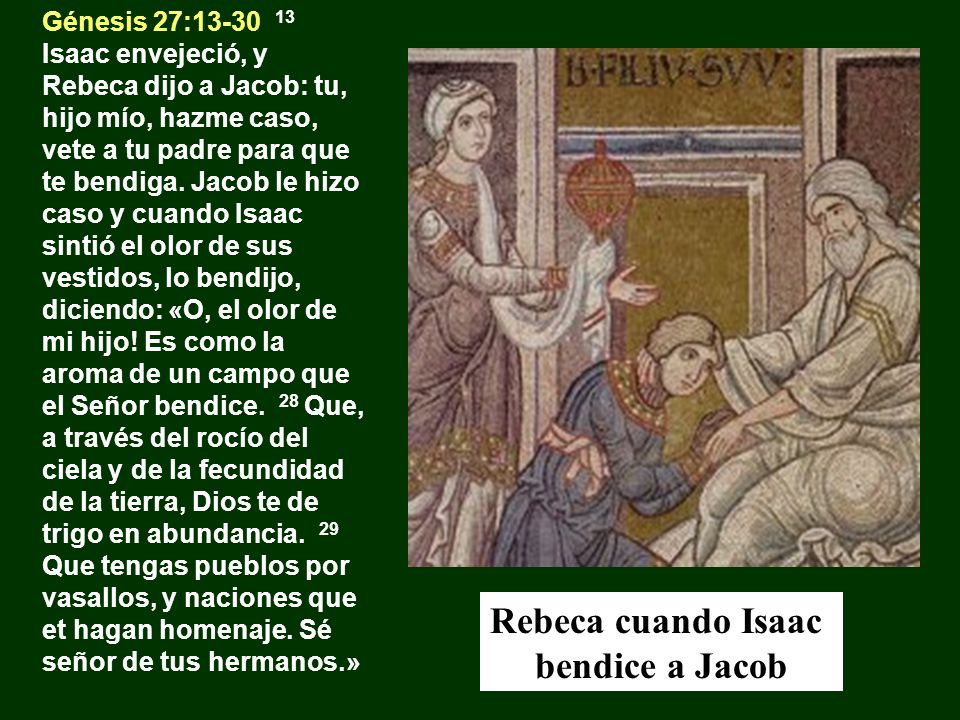 Rebeca cuando Isaac bendice a Jacob