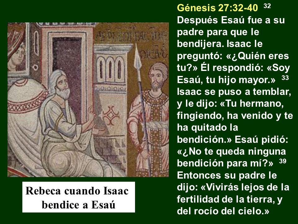 Rebeca cuando Isaac bendice a Esaú