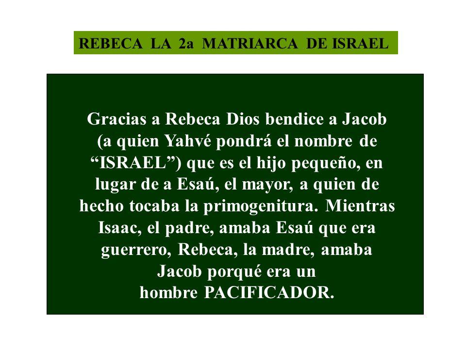 REBECA LA 2a MATRIARCA DE ISRAEL