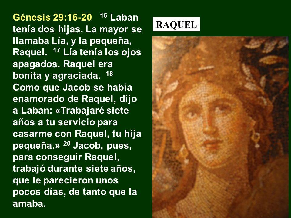 Génesis 29:16-20 16 Laban tenía dos hijas