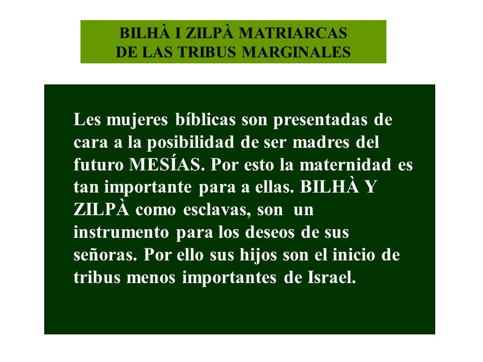 BILHÀ I ZILPÀ MATRIARCAS DE LAS TRIBUS MARGINALES