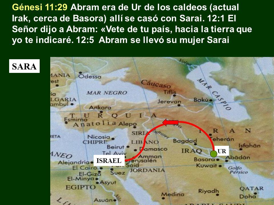 Génesi 11:29 Abram era de Ur de los caldeos (actual Irak, cerca de Basora) allí se casó con Sarai. 12:1 El Señor dijo a Abram: «Vete de tu país, hacia la tierra que yo te indicaré. 12:5 Abram se llevó su mujer Sarai