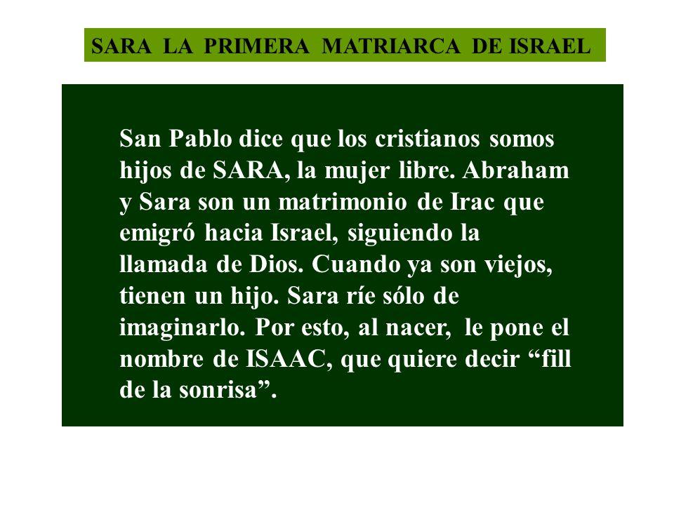 SARA LA PRIMERA MATRIARCA DE ISRAEL