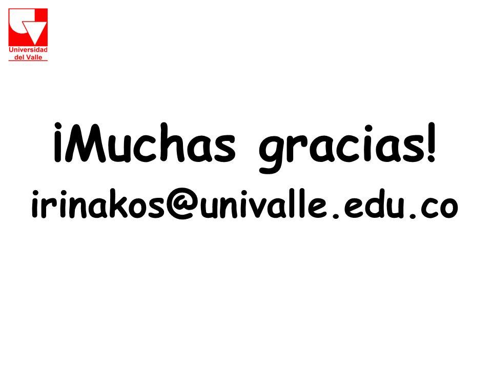 ¡Muchas gracias! irinakos@univalle.edu.co