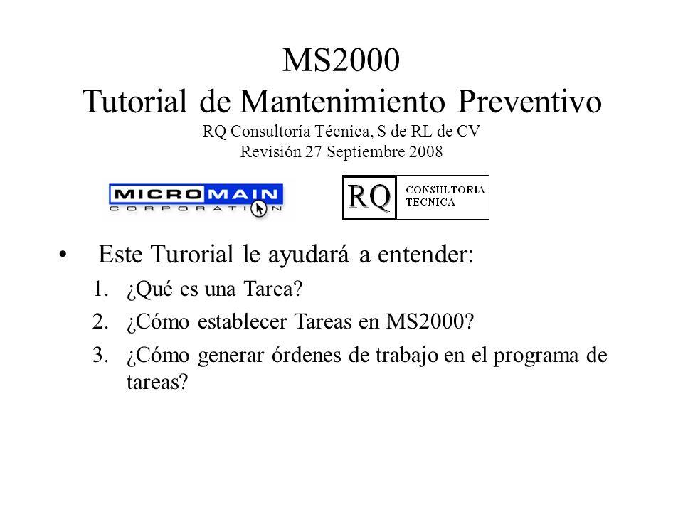 MS2000 Tutorial de Mantenimiento Preventivo RQ Consultoría Técnica, S de RL de CV Revisión 27 Septiembre 2008.