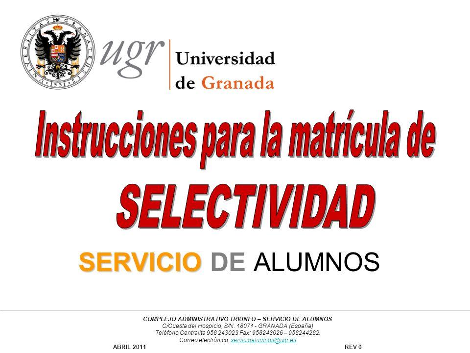 SELECTIVIDAD SERVICIO DE ALUMNOS Instrucciones para la matrícula de