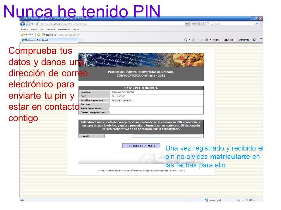 Nunca he tenido PINComprueba tus datos y danos una dirección de correo electrónico para enviarte tu pin y estar en contacto contigo.