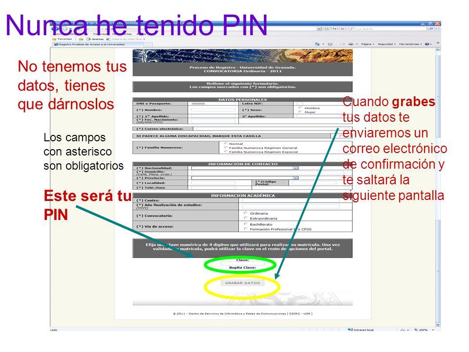 Nunca he tenido PIN No tenemos tus datos, tienes que dárnoslos