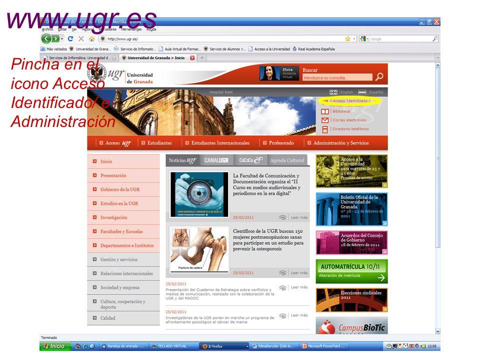 www.ugr.es Pincha en el icono Acceso Identificado/ e-Administración