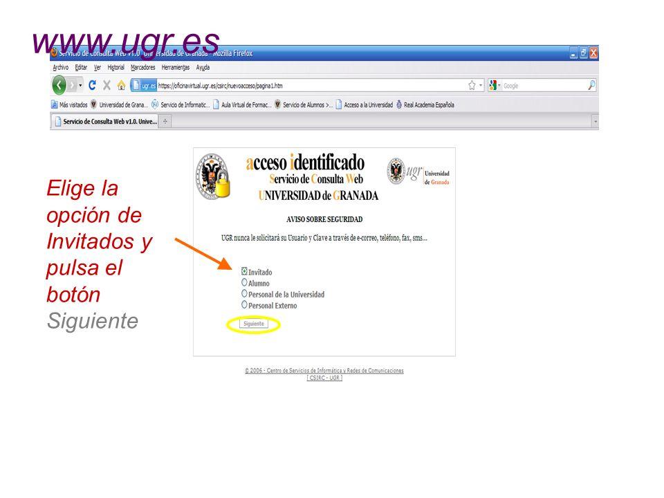 www.ugr.es Elige la opción de Invitados y pulsa el botón Siguiente