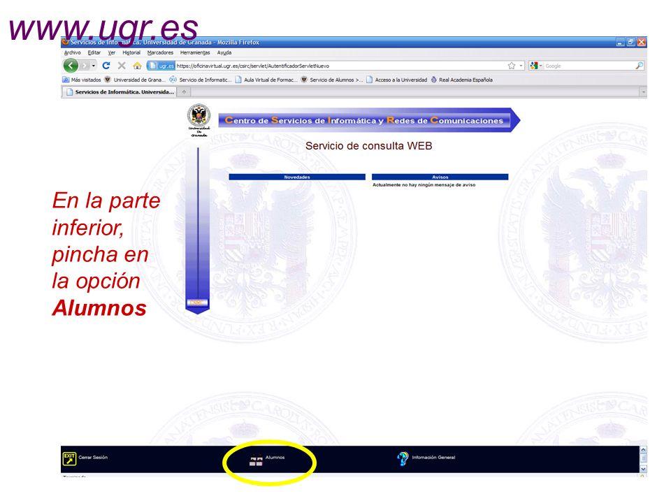 www.ugr.es En la parte inferior, pincha en la opción Alumnos