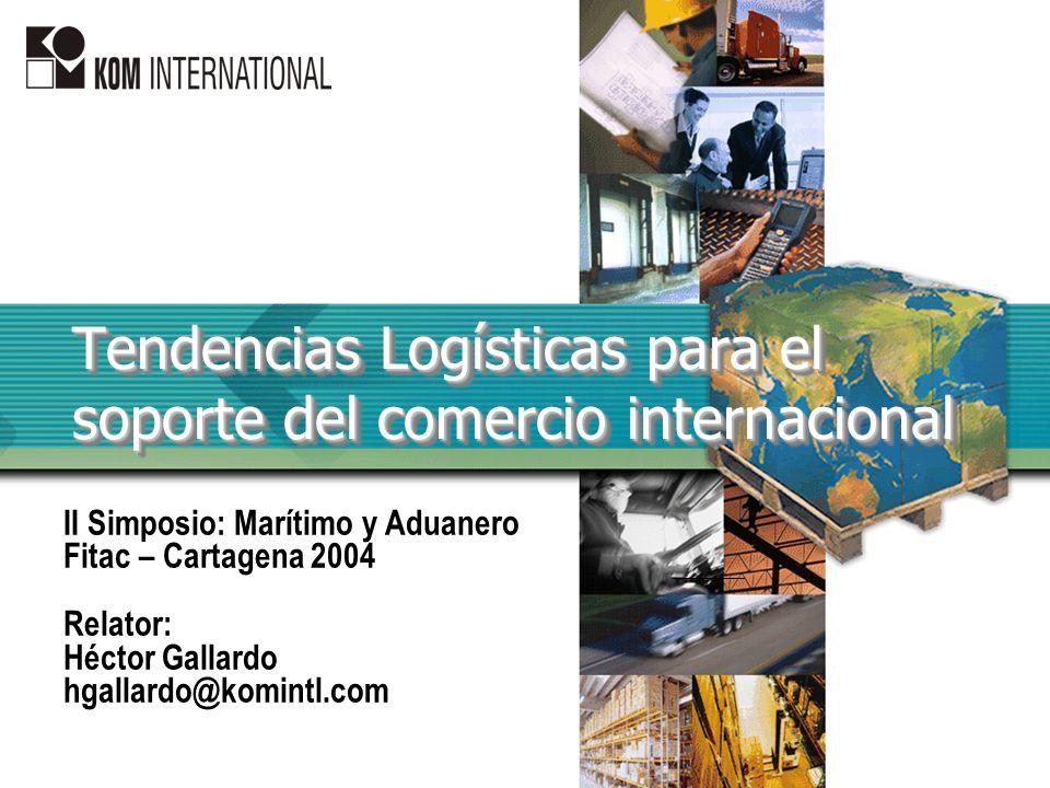 Tendencias Logísticas para el soporte del comercio internacional