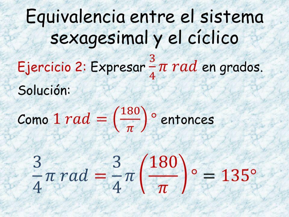 Equivalencia entre el sistema sexagesimal y el cíclico