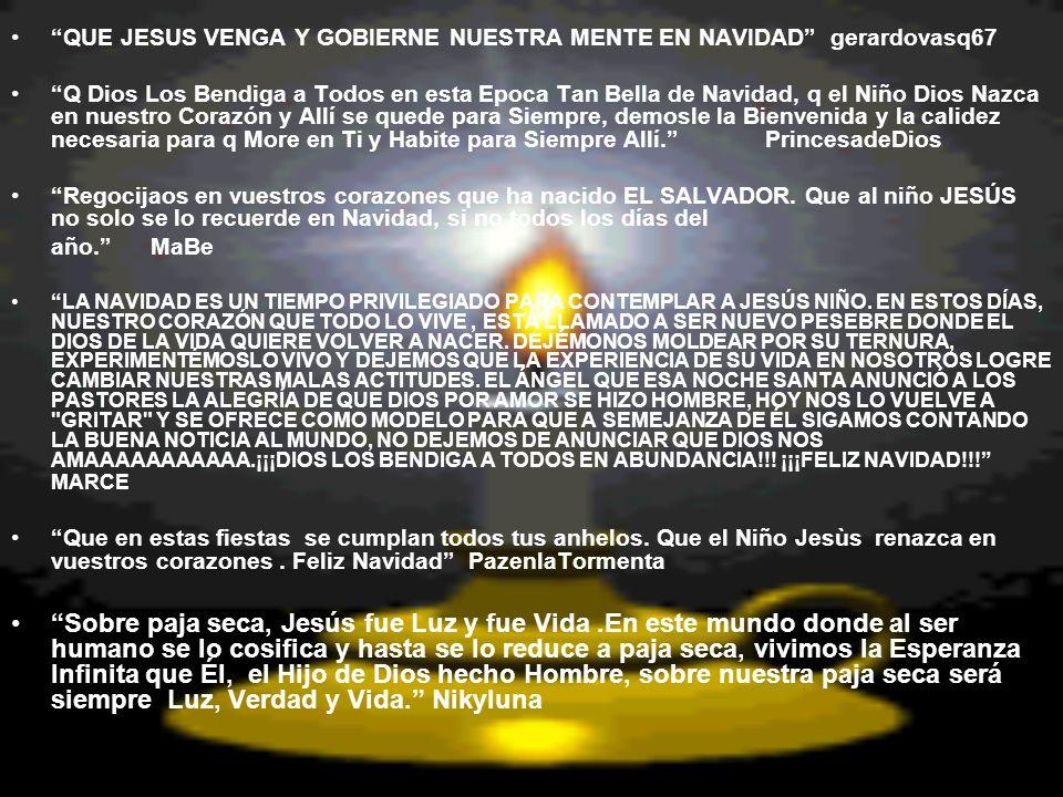 QUE JESUS VENGA Y GOBIERNE NUESTRA MENTE EN NAVIDAD gerardovasq67