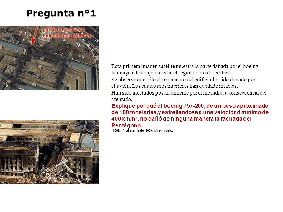 Pregunta n°1 Esta primera imagen satélite muestra la parte dañada por el boeing, la imagen de abajo muestra el segundo aro del edificio.