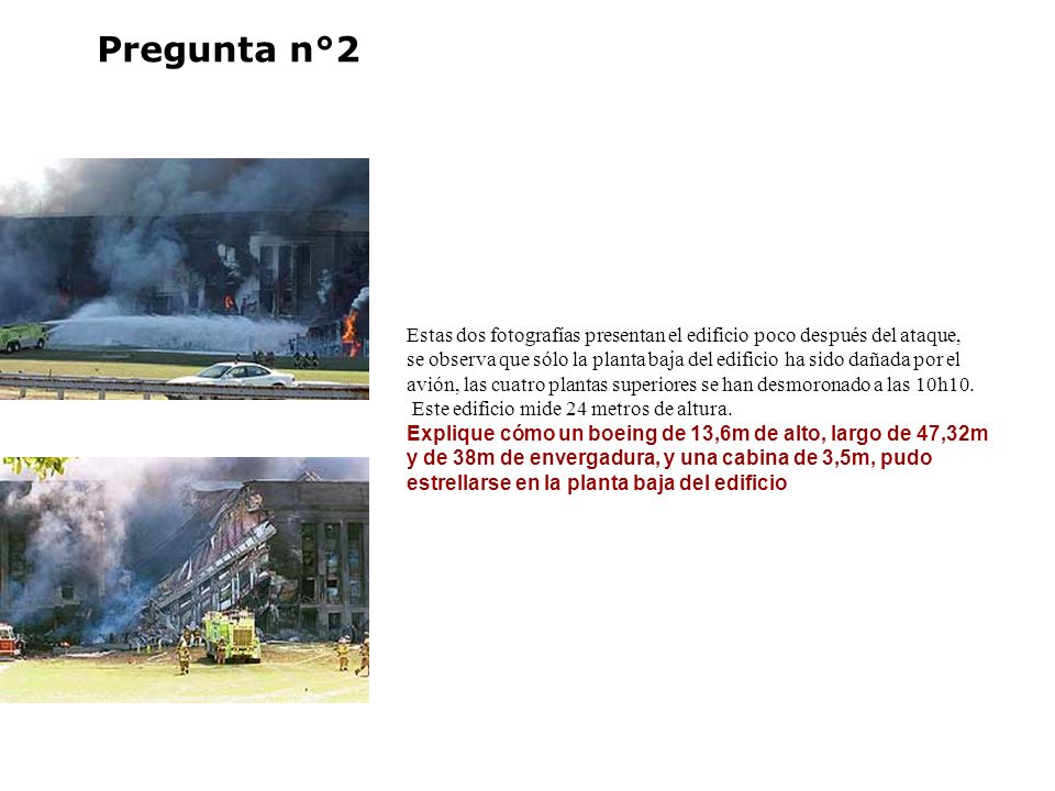 Pregunta n°2 Estas dos fotografías presentan el edificio poco después del ataque,