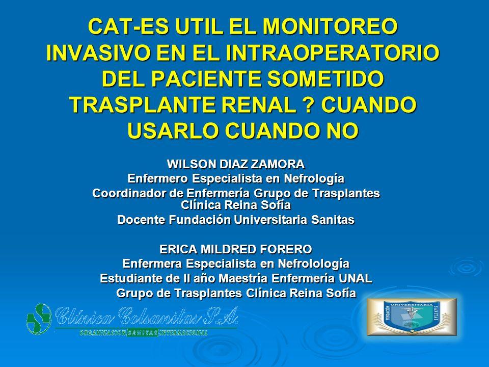 CAT-ES UTIL EL MONITOREO INVASIVO EN EL INTRAOPERATORIO DEL PACIENTE SOMETIDO TRASPLANTE RENAL CUANDO USARLO CUANDO NO