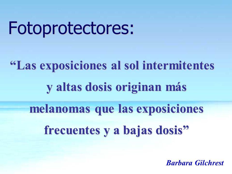 Fotoprotectores: Las exposiciones al sol intermitentes y altas dosis originan más melanomas que las exposiciones frecuentes y a bajas dosis