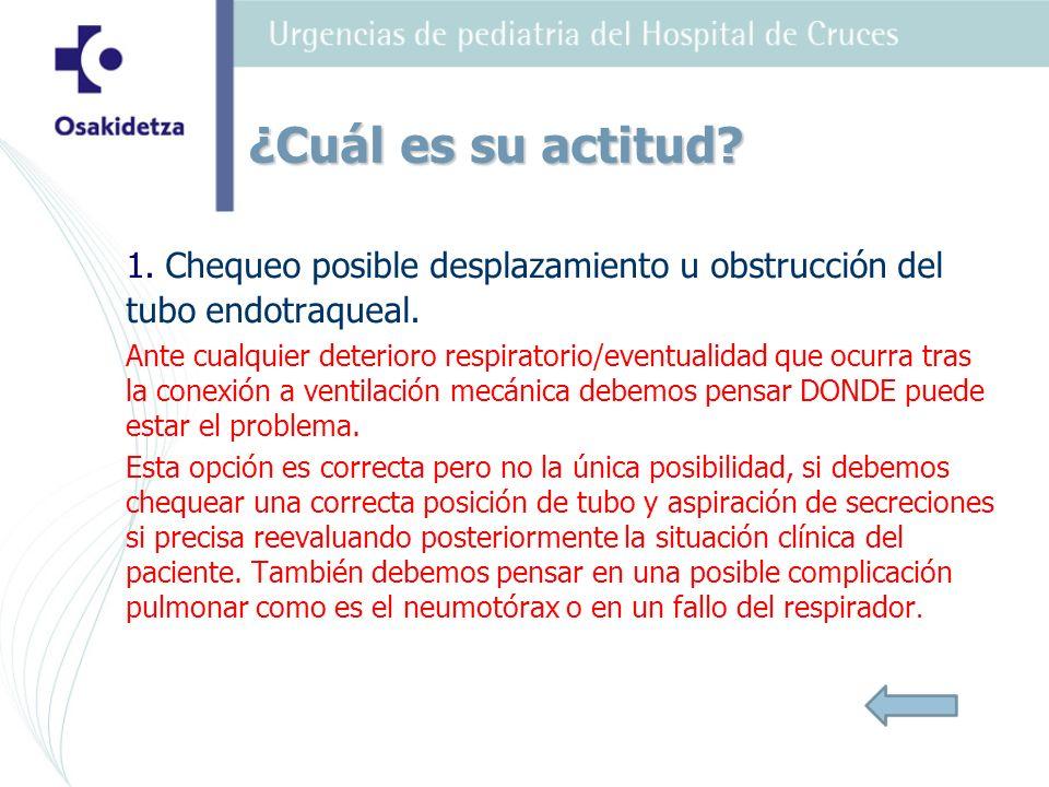 1. Chequeo posible desplazamiento u obstrucción del tubo endotraqueal.