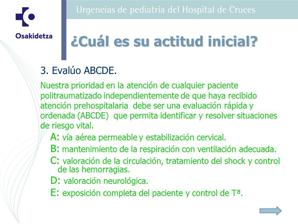 A: vía aérea permeable y estabilización cervical.