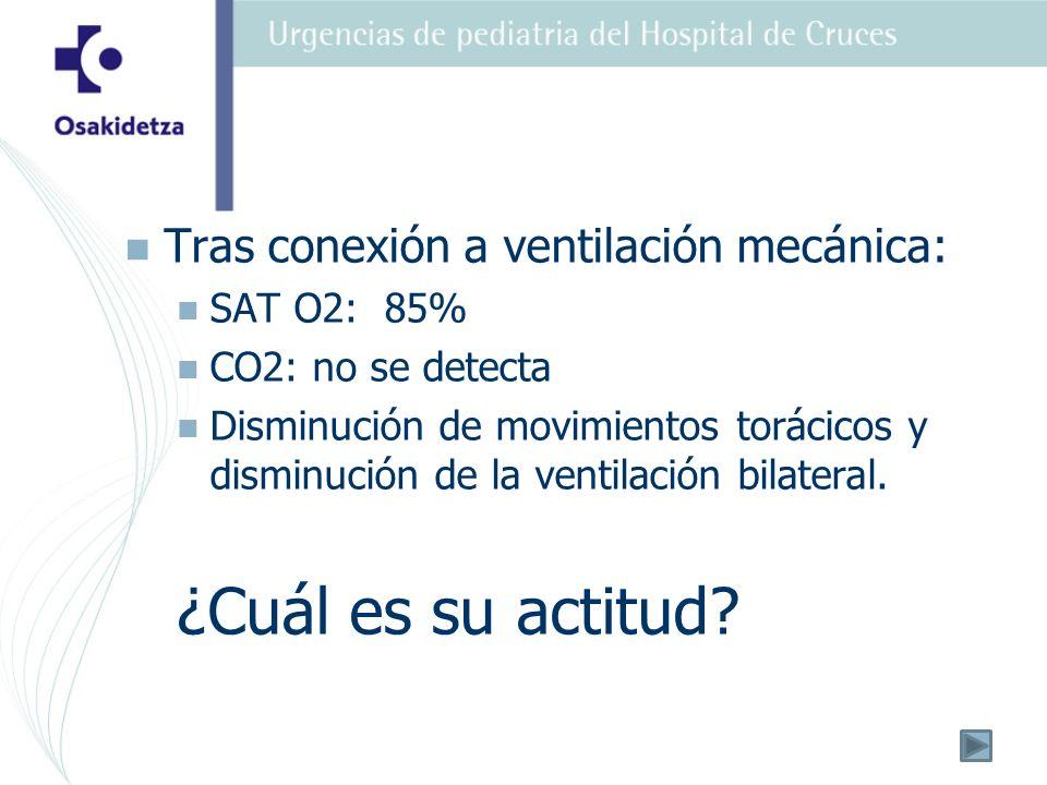 ¿Cuál es su actitud Tras conexión a ventilación mecánica: SAT O2: 85%