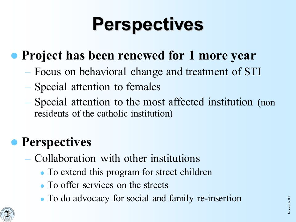 Perspectives Project has been renewed for 1 more year Perspectives