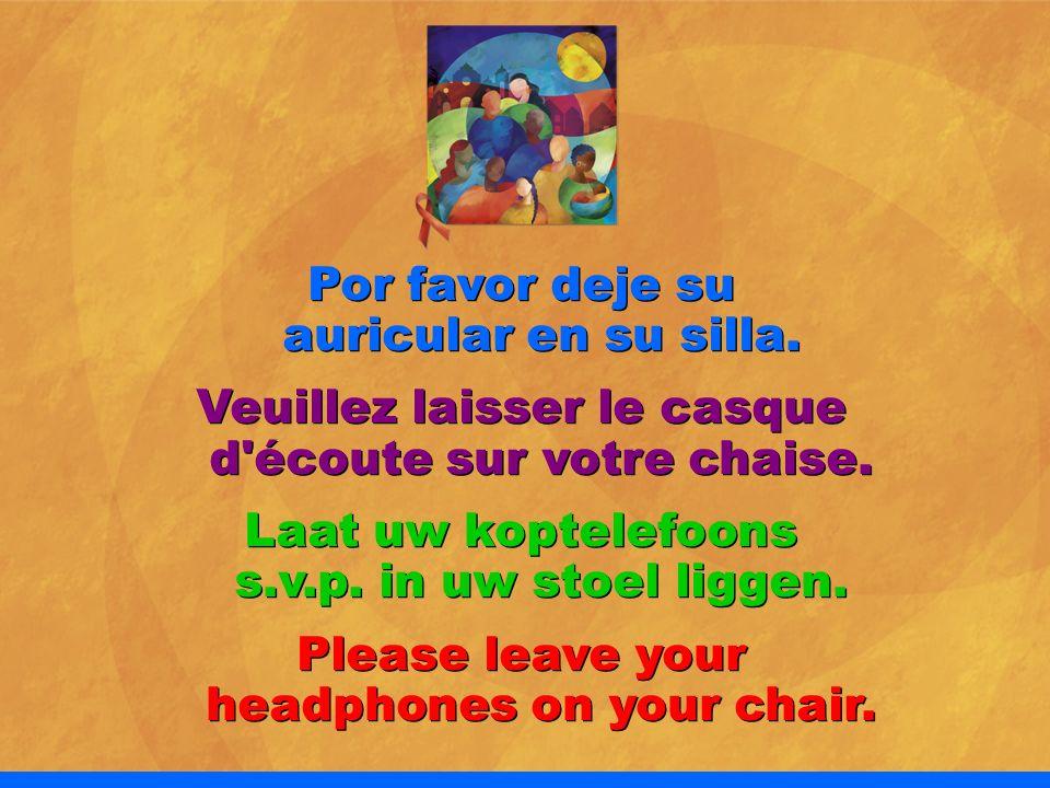 Por favor deje su auricular en su silla.
