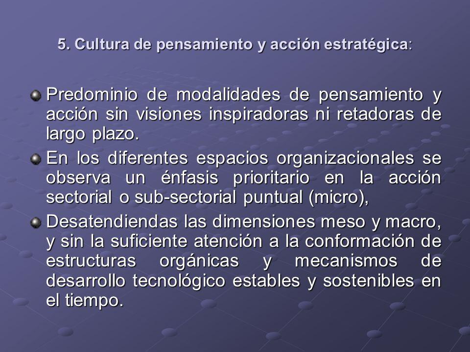 5. Cultura de pensamiento y acción estratégica: