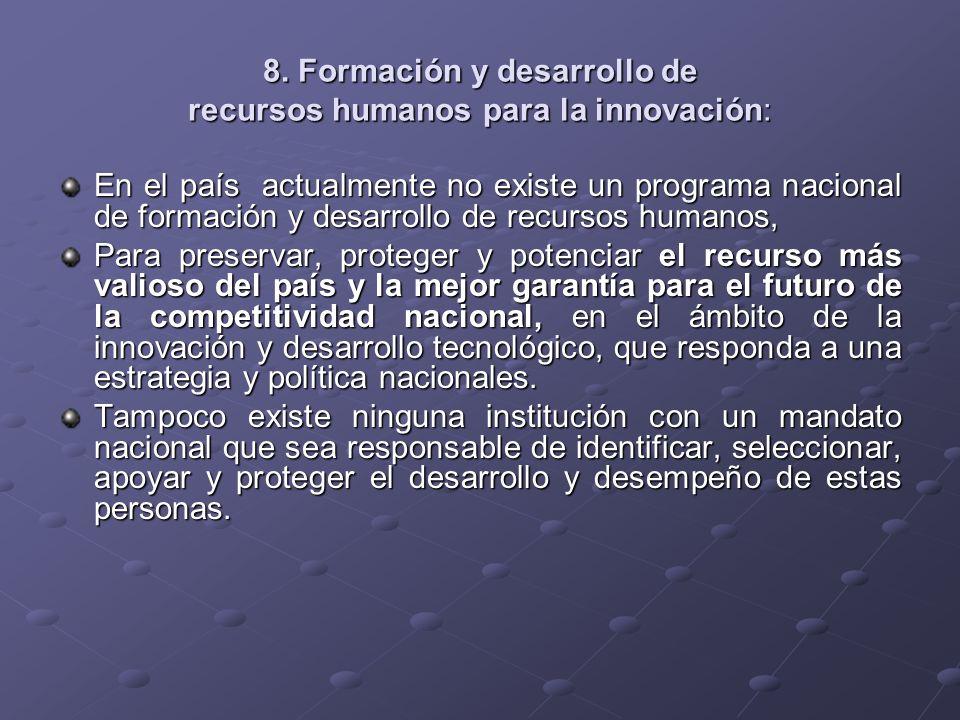 8. Formación y desarrollo de recursos humanos para la innovación: