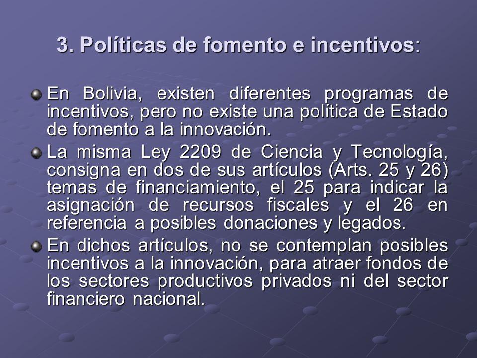 3. Políticas de fomento e incentivos: