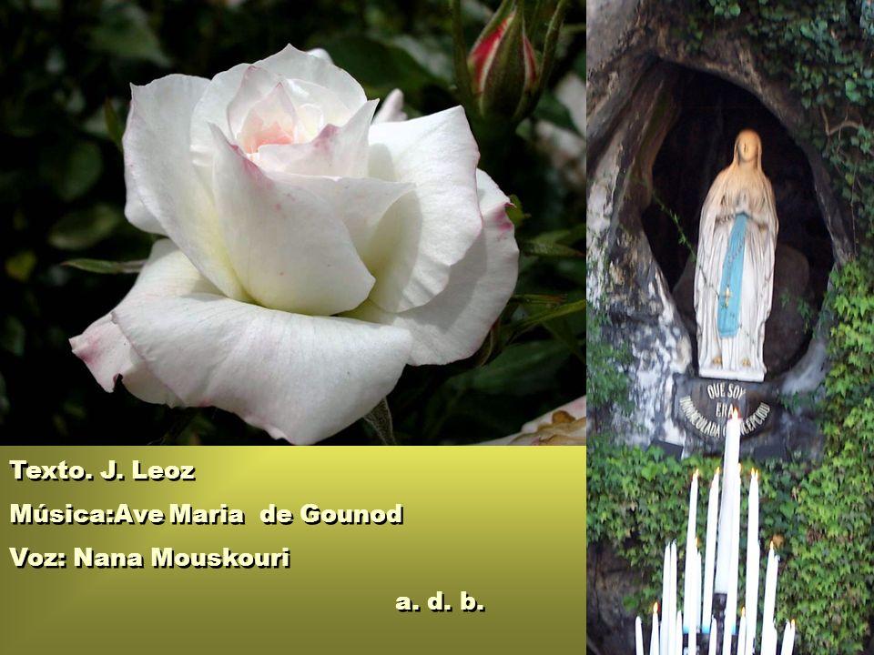Texto. J. Leoz Música:Ave Maria de Gounod Voz: Nana Mouskouri a. d. b.