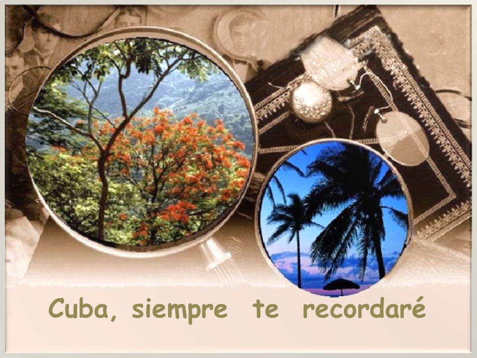 Cuba, siempre te recordaré