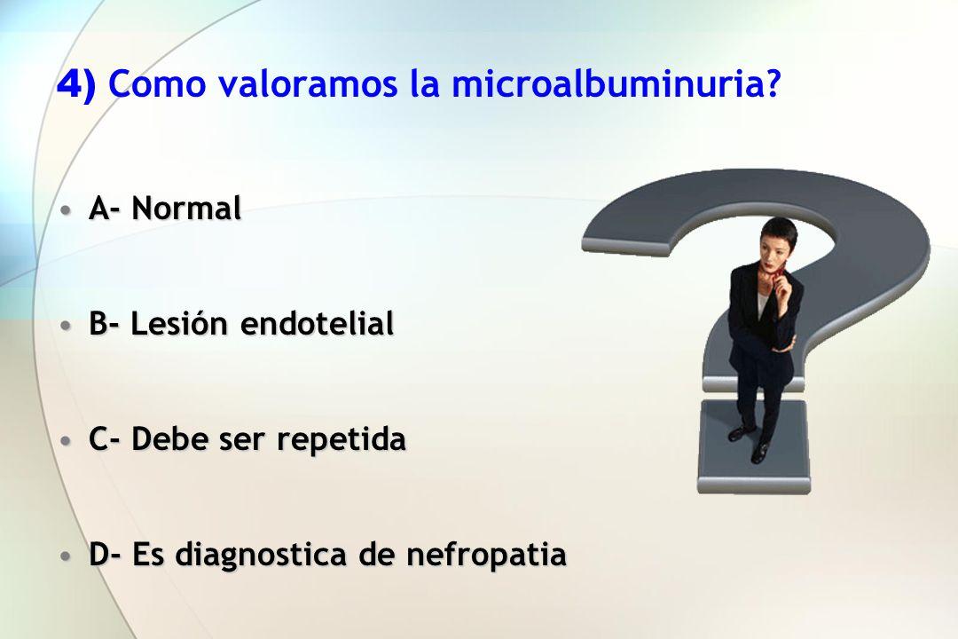 4) Como valoramos la microalbuminuria