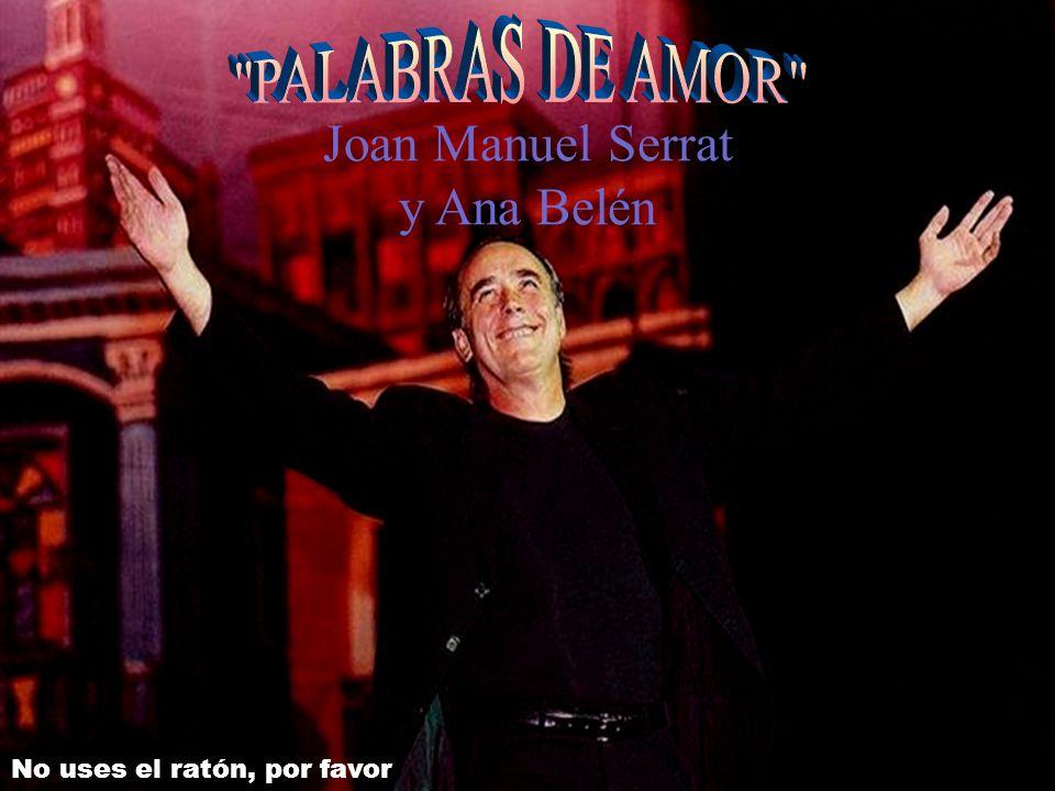 PALABRAS DE AMOR Joan Manuel Serrat y Ana Belén