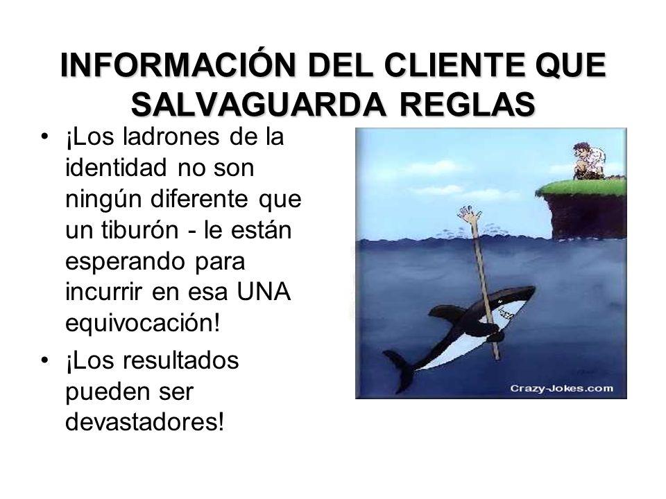 INFORMACIÓN DEL CLIENTE QUE SALVAGUARDA REGLAS