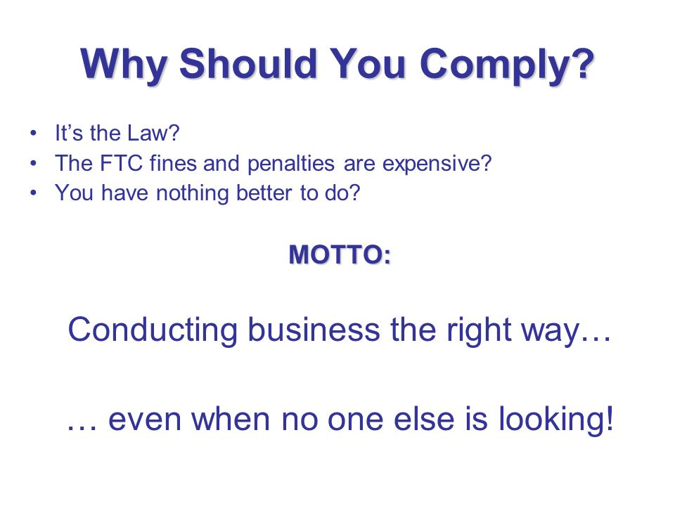 Why Should You Comply Conducting business the right way…