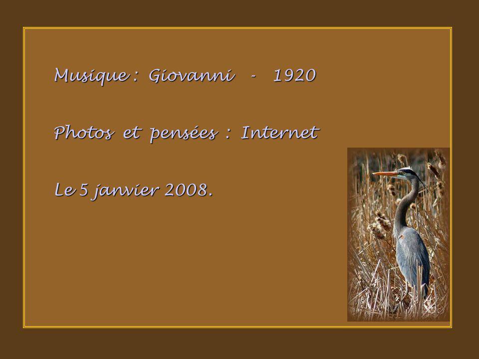 Musique : Giovanni - 1920 Photos et pensées : Internet Le 5 janvier 2008.