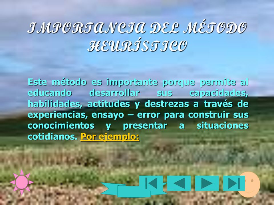 IMPORTANCIA DEL MÉTODO HEURÍSTICO