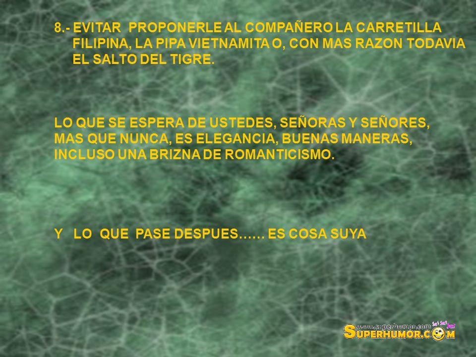 8.- EVITAR PROPONERLE AL COMPAÑERO LA CARRETILLA