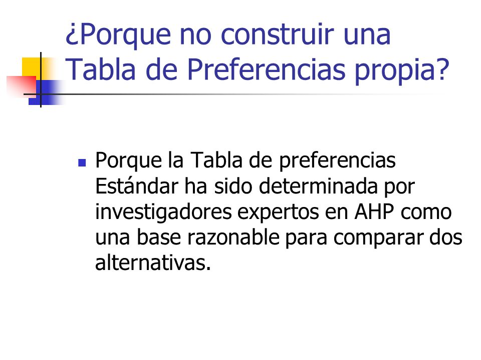 ¿Porque no construir una Tabla de Preferencias propia