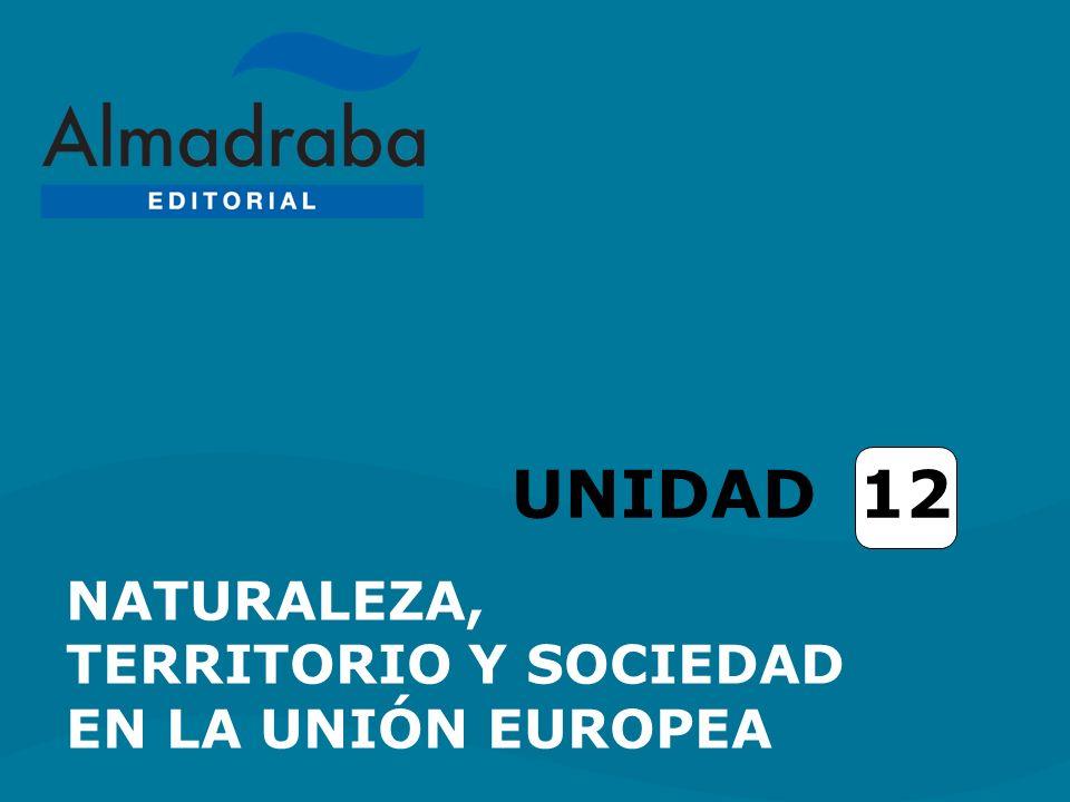 UNIDAD 12 NATURALEZA, TERRITORIO Y SOCIEDAD EN LA UNIÓN EUROPEA