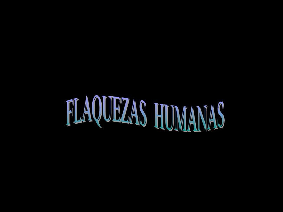 FLAQUEZAS HUMANAS