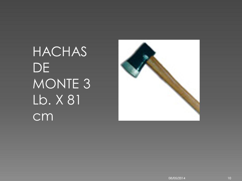 HACHAS DE MONTE 3 Lb. X 81 cm 29/03/2017