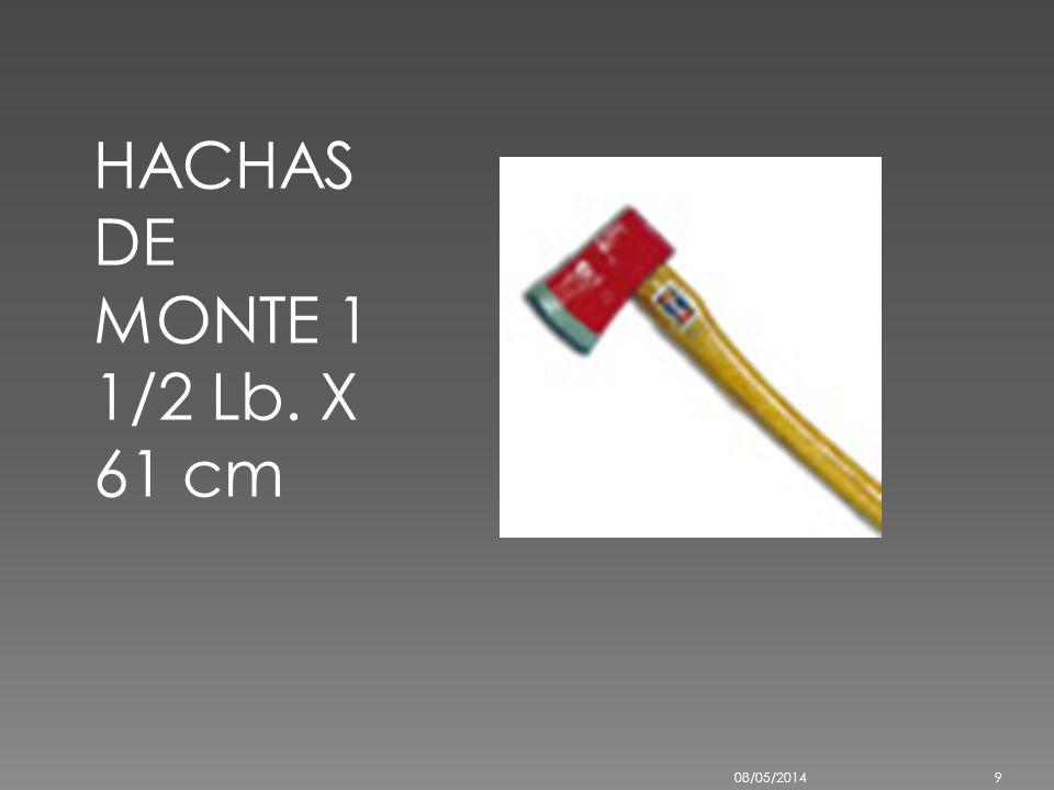 HACHAS DE MONTE 1 1/2 Lb. X 61 cm 29/03/2017